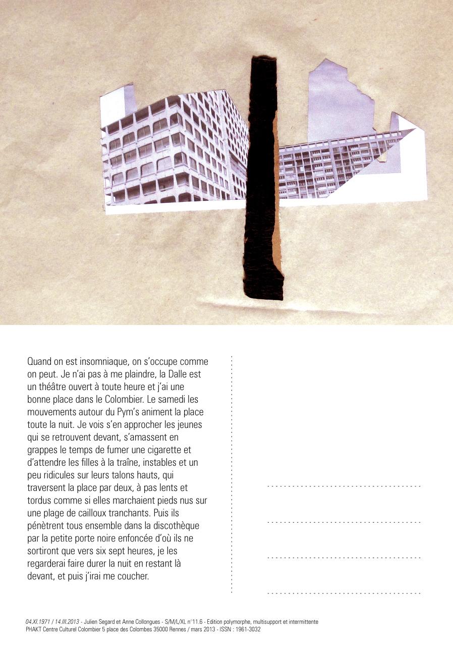 Cartes postales N°11 : Produite à l'occasion de l'exposition GRAPHIC - Dessin contemporain, cette série de huit cartes postales a été conçue, dans un jeu de correspondance artistique entre l'artiste plasticien Julien Segard et l'écrivaine et photographe Anne Collongues. PHAKT - Centre Culturell Colombier, RENNES (35)
